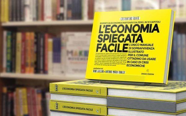 Un libro da tenere in ogni casa italiana. L'Economia Spiegata Facile di Costantino Rover