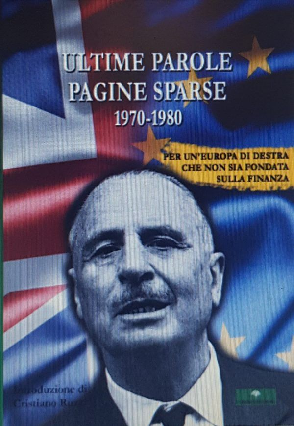 Oswald Mosley. ULTIME PAROLE. PAGINE SPARSE, 1970-1980.