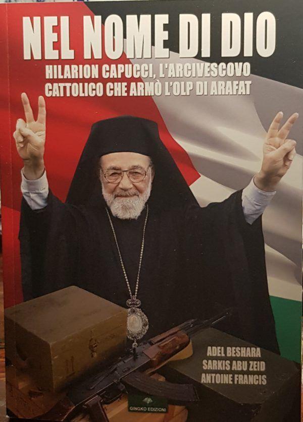 Hilarion Capucci, l'arcivescovo di Gerusalemme che armò l'OLP