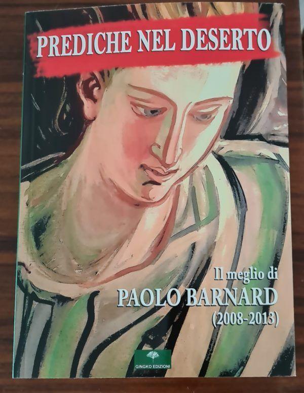 Esce PREDICHE NEL DESERTO. Il meglio di Paolo Barnard (2008-2013)